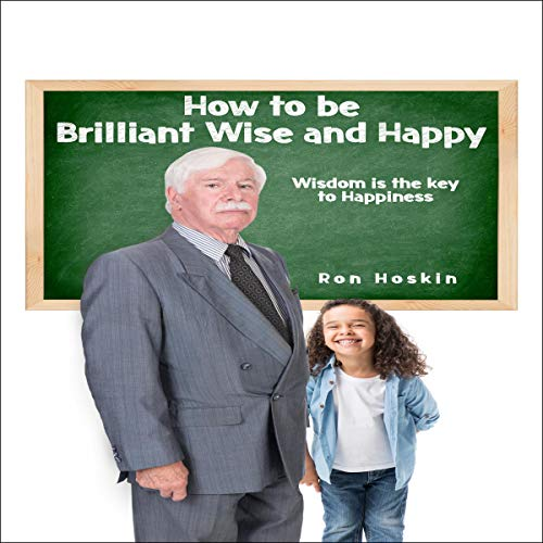 How to Be Brilliant Wise and Happy Titelbild