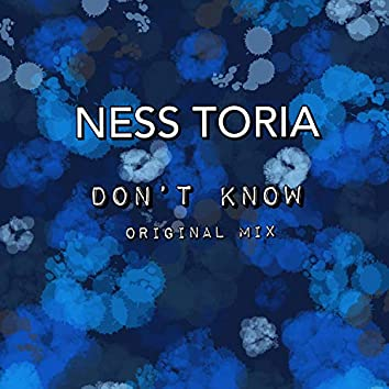 Don't Know (Original Mix)