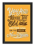 👉Product Name : You Are Never Too Old To Set Another Goal Or To Dream New Dream Photo Frame 👉 Color :Multicolor 👉 Size: 12 x 8 Inch 👉Package Contains: 1 Photo frame Product color may slightly vary due to photographic lighting sources or your monitor ...
