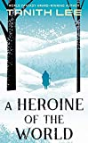 A Heroine of the World (English Edition)