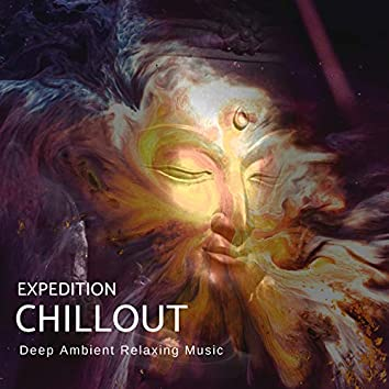 Expedition Chillout (Deep Ambient Relaxing Music)