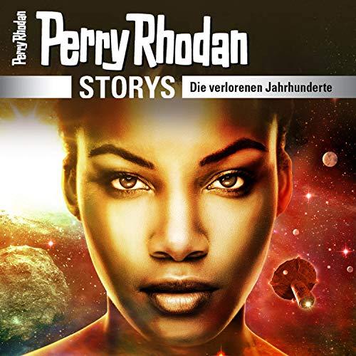 Perry Rhodan Storys - Die verlorenen Jahrhunderte cover art