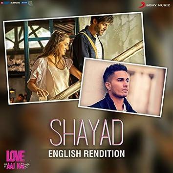 Shayad (English Rendition)