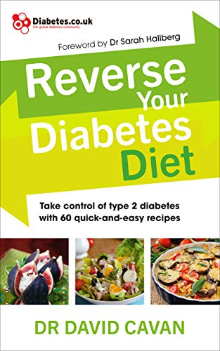 Amazon Com Reverse Your Diabetes Diet The New Eating Plan To Take Control Of Type 2 Diabetes With 60 Quick And