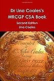 Dr Una Coales's MRCGP CSA Book