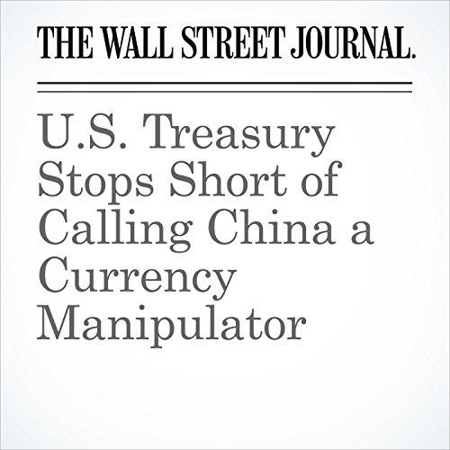 U.S. Treasury Stops Short of Calling China a Currency Manipulator copertina