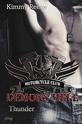 Demons Hell MC: Thunder (Demons Hell MC Reihe 4)