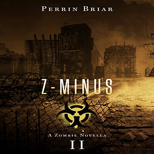 Z-Minus II                   By:                                                                                                                                 Perrin Briar                               Narrated by:                                                                                                                                 Mark Finfrock                      Length: 6 hrs and 26 mins     6 ratings     Overall 4.3