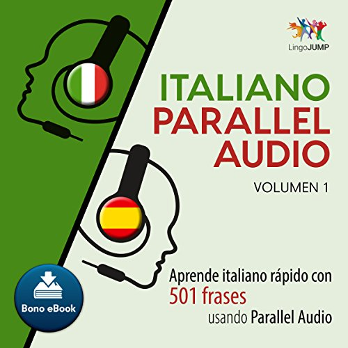 Italiano Parallel Audio [Italiano Parallel Audio] (Spanish Edition) Audiobook By Lingo Jump cover art