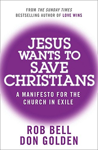 Download Jesus Wants to Save Christians: A Manifesto for the Church in Exile 0007487878