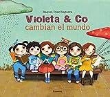 Violeta & co. cambian el mundo (Lumen ilustrados)