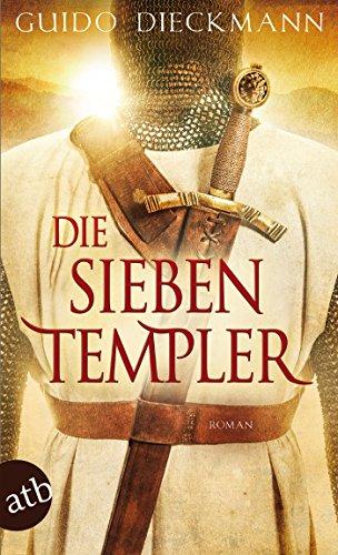 Die sieben Templer: Historischer Roman (Die Templer-Saga 1)