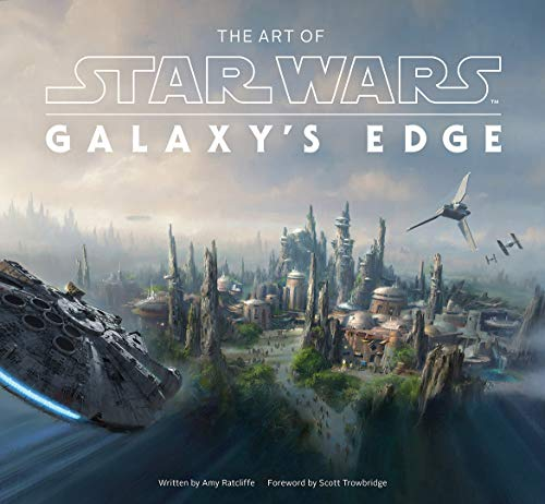 The Art of Star Wars: Galaxy's Edge