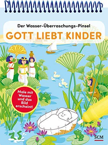 Der Wasser-Überraschungs-Pinsel - Gott liebt Kinder: Male mit Wasser und das Bild erscheint! (Bibelgeschichten)