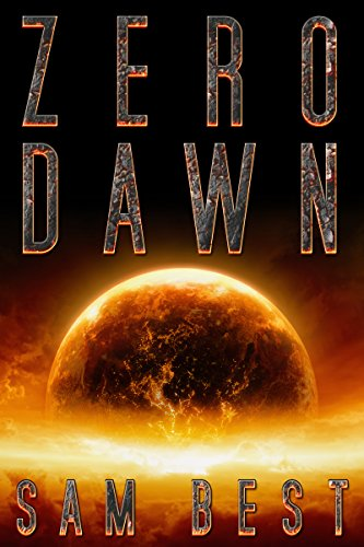 Zero Dawn: A Post-Apocalyptic End of the World Horror Thriller (New Apocalypse Book 2) (English Edition)
