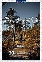 Dein Augenblick Harz: 30 Wandertouren, die dich ins Staunen versetzen.