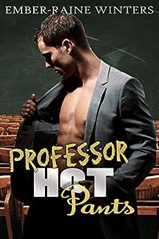 Professor Hot Pants by [Ember-Raine Winters]