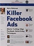 Killer Facebook Ads: Master Cutting-Edge Facebook Advertising Techniques Killer Facebook Ads Facebook