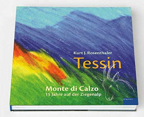 Tessin: Monte di Calzo. 15 Jahre auf der Ziegenalp