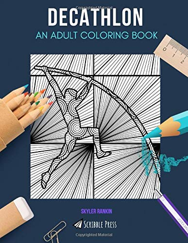 DECATHLON: AN ADULT COLORING BOOK: A Decathlon Coloring Book For Adults