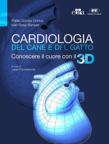 Cardiologia del cane e del gatto: Conoscere il cuore con il 3D