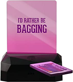 I'd Rather Be Bagging - LED Rechargeable USB Edge Lit Sign