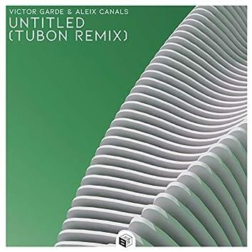 Untitled (Tubon Remix)