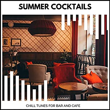 Summer Cocktails - Chill Tunes For Bar And Cafe