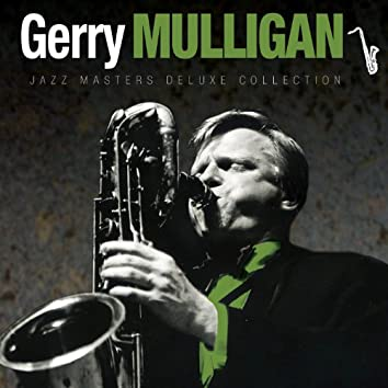 Jazz Masters Deluxe Collection: Gerry Mulligan