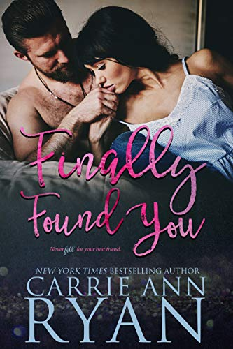 Finally Found You: A Stand Alone Friends to Lovers Romance