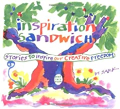 Inspiration Sandwich: Stories to Inspire Our Creative Freedom