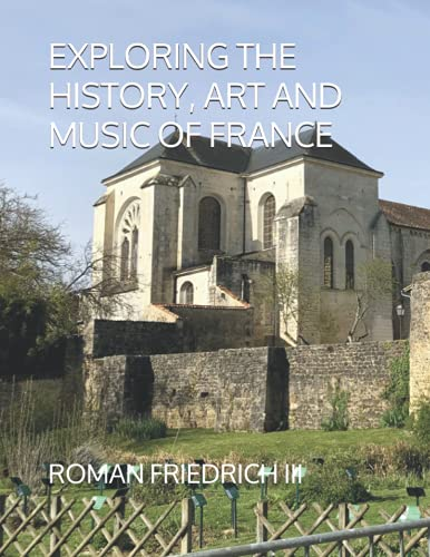 Exploring the History, Art and Music of France