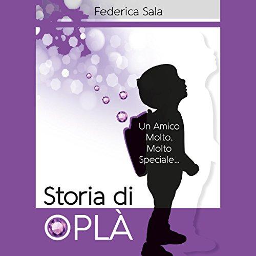 Storia di Oplà | Federica Sala