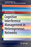 Cognitive Interference Management in Heterogeneous Networks (SpringerBriefs in Electrical and Computer Engineering) (English Edition)