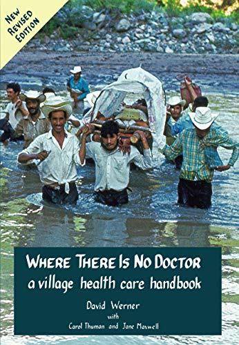 Where There Is No Doctor by [David Werner, Carol Thuman, Jane Maxwell]