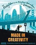 Made in Creativity: Der Reiseführer zu den kreativen Unternehmen der Zukunft - Reinhold Rapp