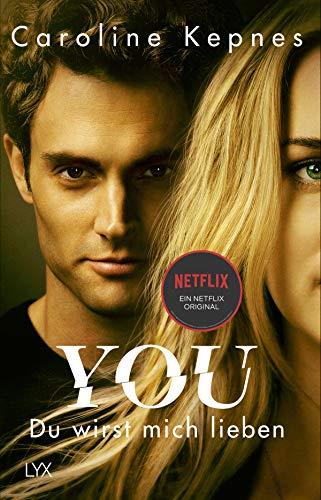 YOU – Du wirst mich lieben (Joe Goldberg, Band 1)