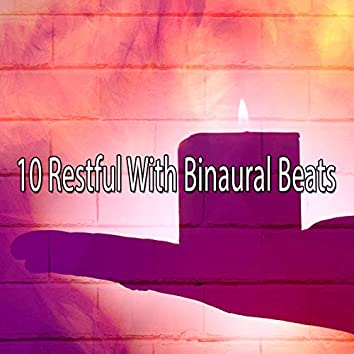 10 Restful with Binaural Beats