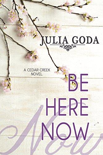 Be Here Now: A Cedar Creek Novel (English Edition)