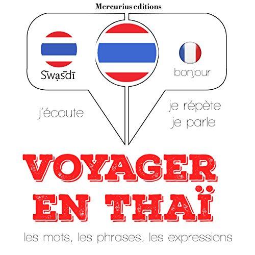 Couverture de Voyager en thaï. 300 phrases et expressions essentielles, 100 verbes les plus courants