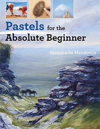 Pastels for the Absolute Beginner (Absolute Beginner Art) (English Edition)