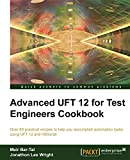Advanced UFT 12 for Test Engineers Cookbook - Meir Bar-Tal