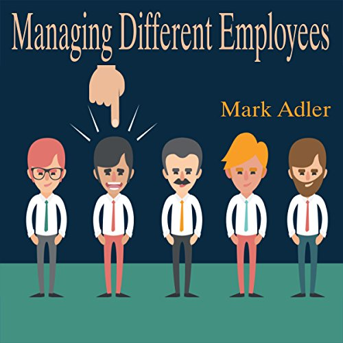 Managing Different Employees audiobook cover art