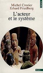 L'acteur et le système - Les contraintes de l'action collective d'Erhard Friedberg