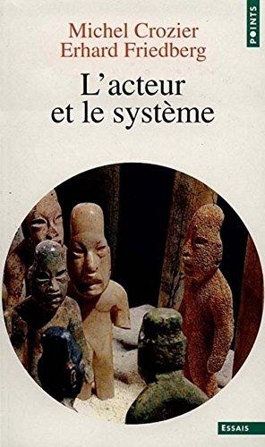 L'acteur et le système: Les contraintes de l'action collective