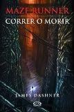 Correr o morir (Maze Runner nº 1) (Spanish Edition)