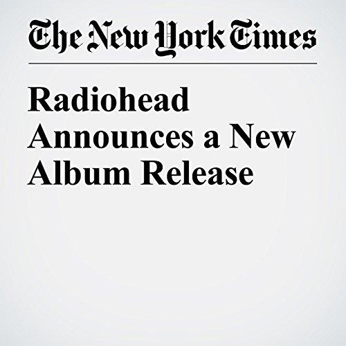 Radiohead Announces a New Album Release audiobook cover art