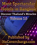 Most Spectacular Hotels in Bangkok (Discover Thailand's Miracles Volume Book 16) (English Edition)