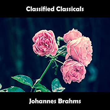 Classified Classicals Johannes Brahms