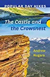 Popular Day Hikes: The Castle and Crowsnest (English Edition)